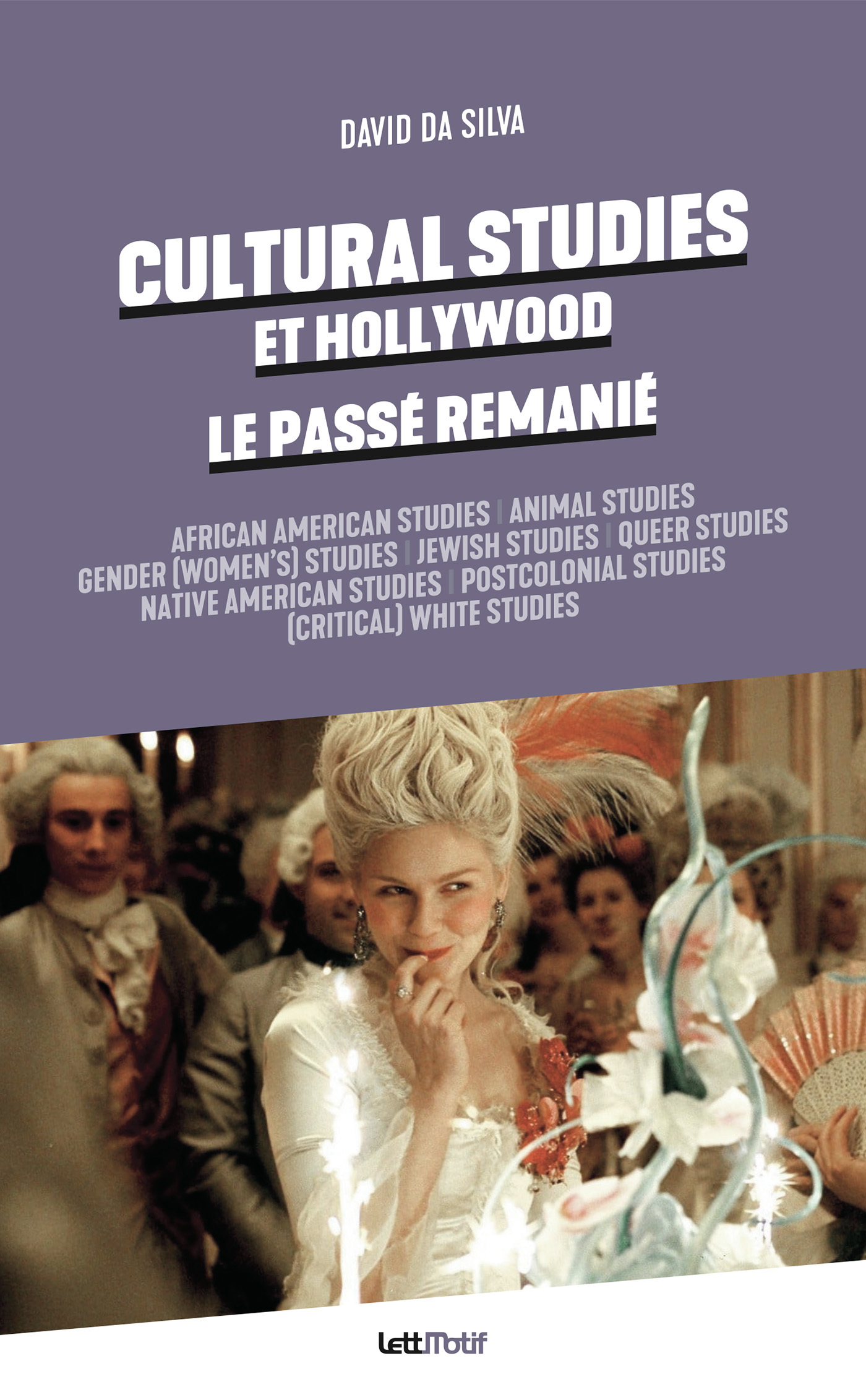 CULTURAL STUDIES ET HOLLYWOOD, LE PASSE REMANIE