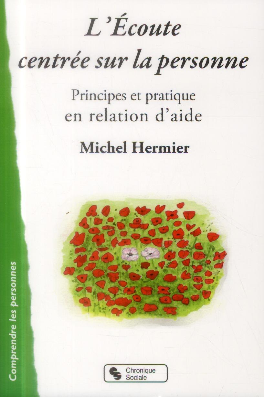 ECOUTE CENTREE SUR LA PERSONNE (L') - PRINCIPES ET PRATIQUE EN RELATION D'AIDE