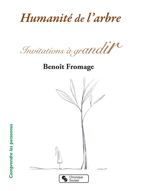 HUMANITE DE L'ARBRE - INVITATIONS A GRANDIR