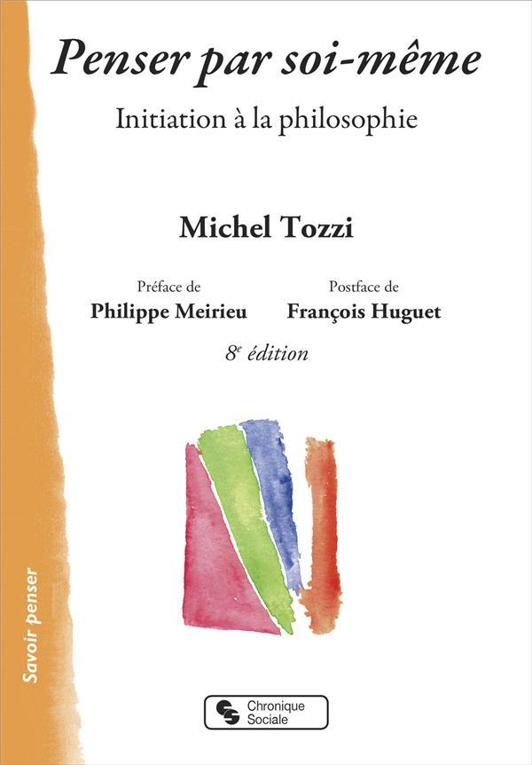 PENSER PAR SOI-MEME - INITIATION A LA PHILOSOPHIE