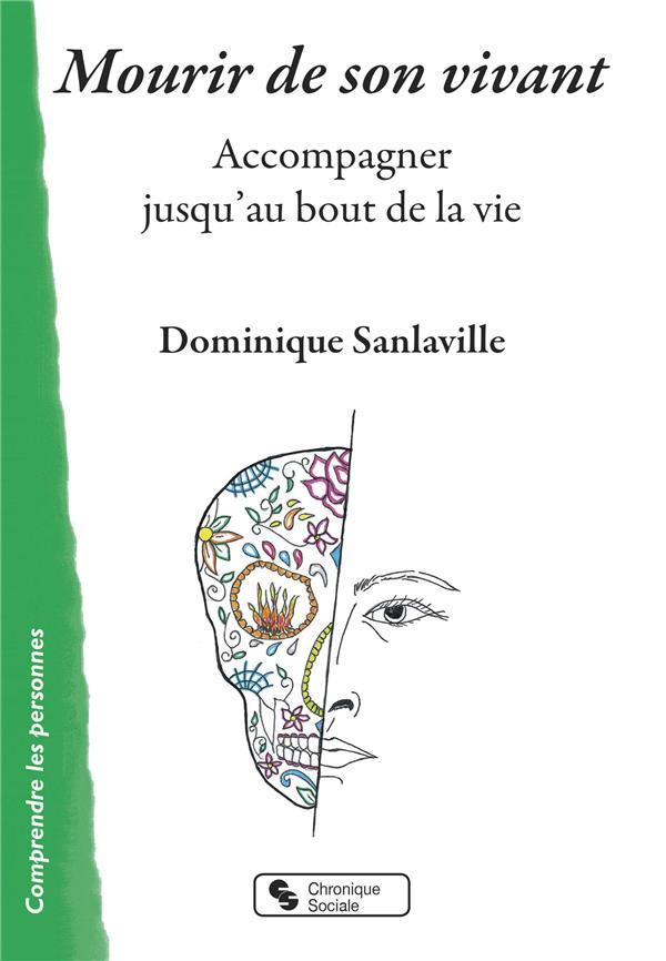 MOURIR DE SON VIVANT - ACCOMPAGNER JUSQU'AU BOUT DE LA VIE