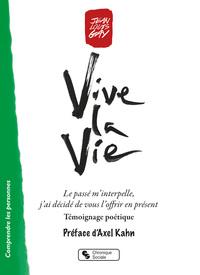 VIVE LA VIE - LE PASSE M'INTERPELLE, J'AI DECIDE DE VOUS L'OFFRIR EN PRESENT