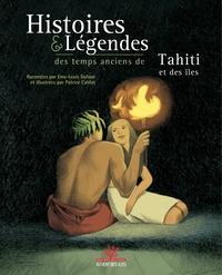 HISTOIRES & LEGENDES DES TEMPS ANCIENS DE TAHITI ET DES ILES