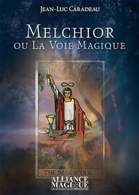 MELCHIOR OU LA VOIE MAGIQUE