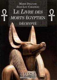 LE LIVRE DES MORTS EGYPTIEN DECRYPTE