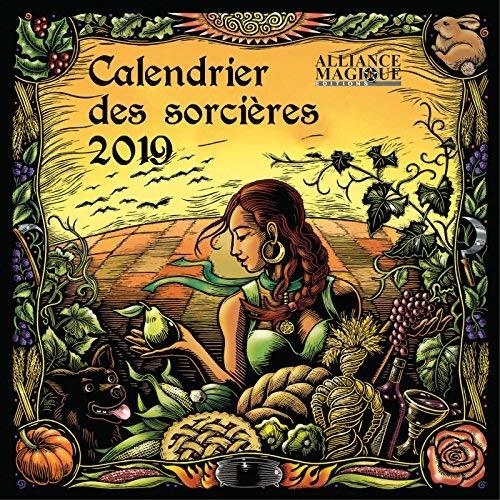 CALENDRIER DES SORCIERES 2019 - RECONNECTEZ-VOUS TOUTE L'ANNEE A LA TERRE ET A L'ESPRIT