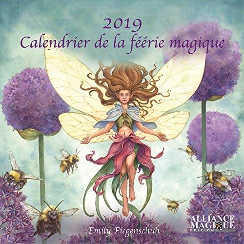CALENDRIER DES FEES 2019 - UN VOYAGE ENCHANTEUR DANS UN MONDE MAGIQUE, EN COMPAGNIE DES FEES