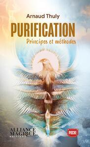 PURIFICATION - VERSION POCHE - PRINCIPES ET METHODES
