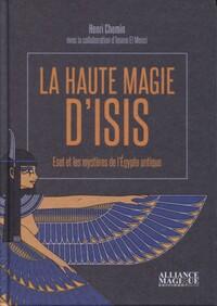 LA HAUTE MAGIE D'ISIS - ESET ET LES MYSTERES DE L'EGYPTE ANTIQUE
