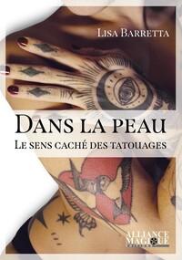DANS LA PEAU - LE SENS CACHE DES TATOUAGES