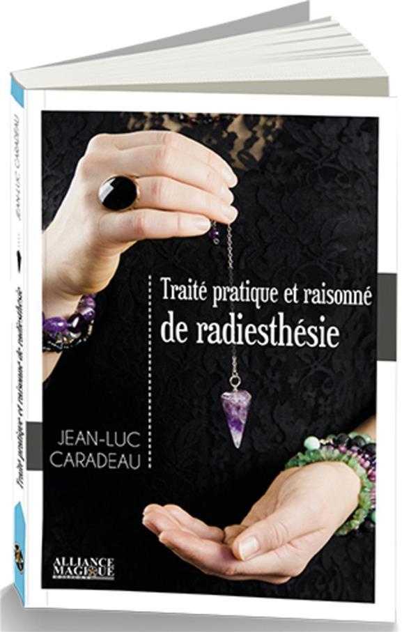 TRAITE PRATIQUE ET RAISONNE DE RADIESTHESIE