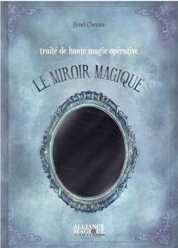 TRAITE DE HAUTE MAGIE OPERATIVE : LE MIROIR MAGIQUE