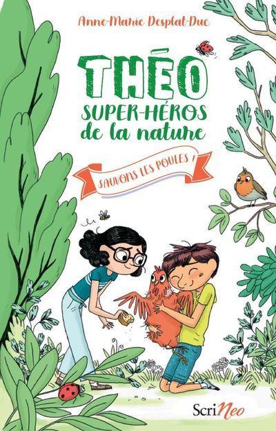 THEO, SUPER-HEROS DE LA NATURE - SAUVONS LES POULES ! - VOL02