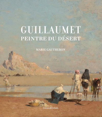 GUILLAUMET - PEINTRE DU DESERT