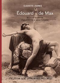 EDOUARD DE MAX, UN PRINCE DE LA TRAGEDIE A LA COMEDIE-FRANCAISE.