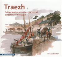 TRAEZH SABLES MARINS ET VOILIERS DE TRAVAIL AUTREFOIS EN BRETAGNE