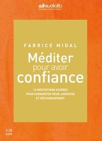 MEDITER POUR AVOIR CONFIANCE - LIVRE AUDIO 3CD : 2CD DE 12 MEDITATIONS GUIDEES ET 1 CD D'ENSEIGNEMEN