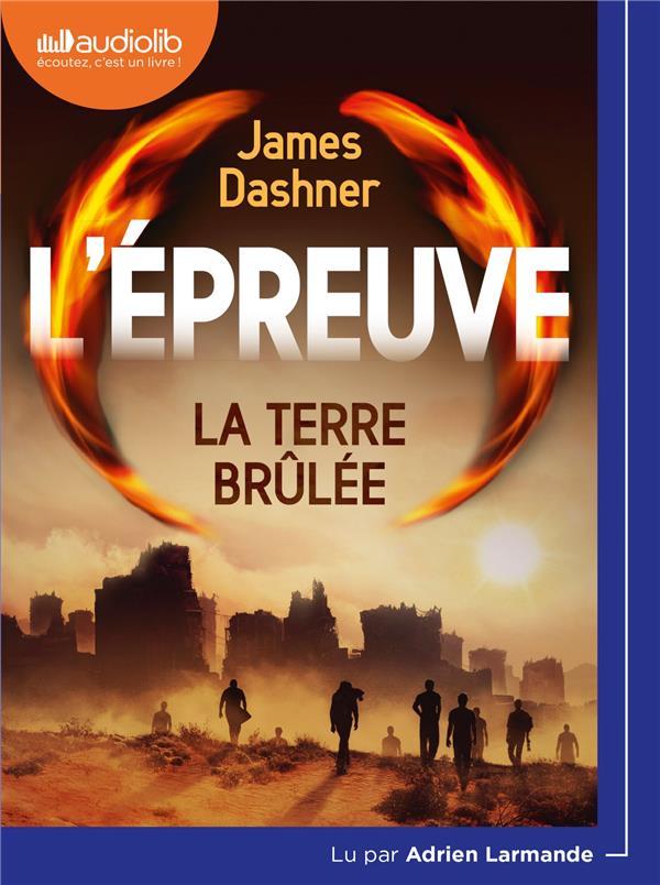 L'EPREUVE - T02 - L'EPREUVE 2 - LA TERRE BRULEE - LIVRE AUDIO 1 CD MP3