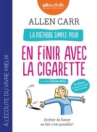 LA METHODE SIMPLE POUR EN FINIR AVEC LA CIGARETTE : ARRETER DE FUMER EN FAIT C'EST POSSIBLE ! - LIVR