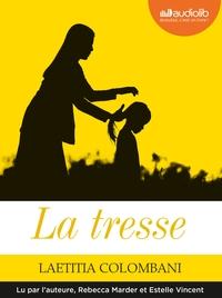 LA TRESSE - LIVRE AUDIO 1 CD MP3 - SUIVI D'UN ENTRETIEN AVEC L'AUTEURE.