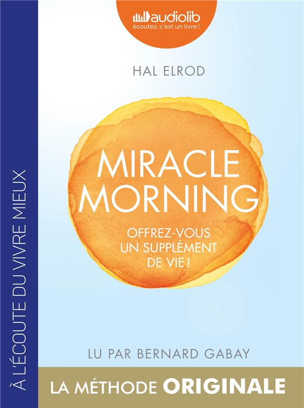 MIRACLE MORNING - OFFREZ VOUS UN SUPPLEMENT DE VIE ! - LIVRE AUDIO 1 CD MP3