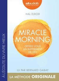 MIRACLE MORNING - OFFREZ VOUS UN SUPPLEMENT DE VIE ! - LIVRE AUDIO 1 CD MP3