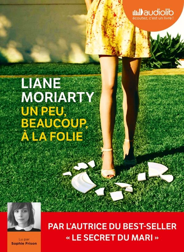 UN PEU, BEAUCOUP, A LA FOLIE - LIVRE AUDIO 2 CD MP3