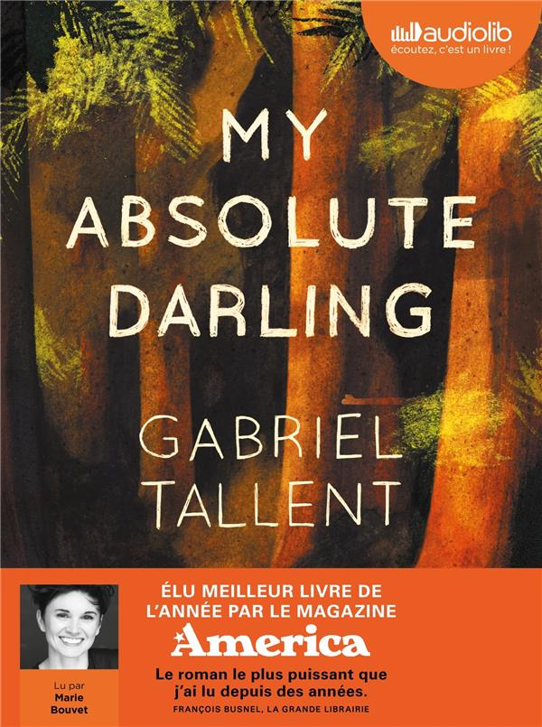 MY ABSOLUTE DARLING - PRIX AUDIOLIB 2019 - LIVRE AUDIO 2CD MP3
