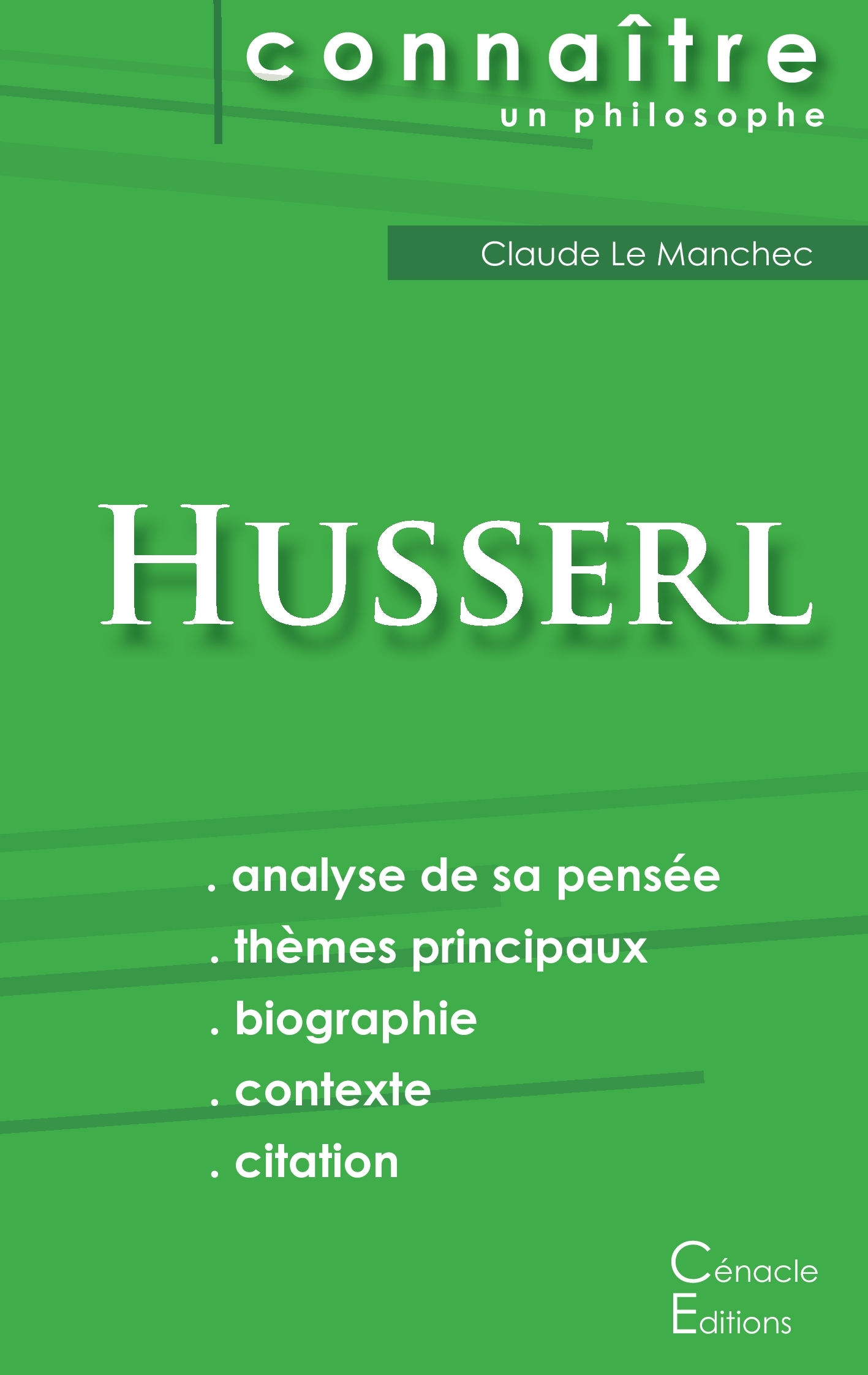 COMPRENDRE HUSSERL (ANALYSE COMPLETE DE SA PENSEE)