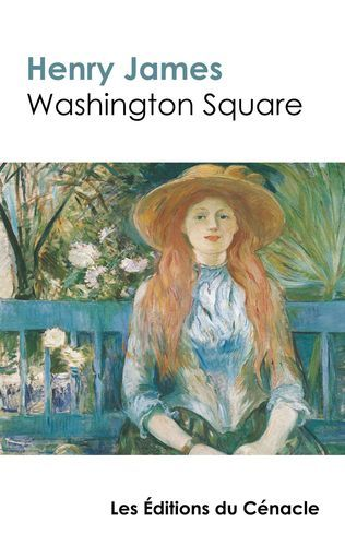 WASHINGTON SQUARE DE HENRY JAMES (EDITION DE REFERENCE)