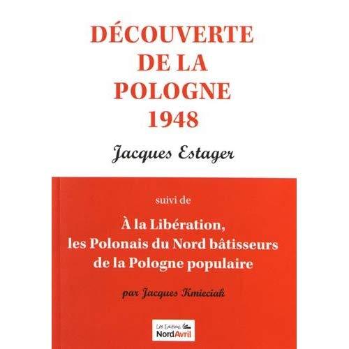 DECOUVERTE DE LA POLOGNE; A LA LIBERATION, LES POLONAIS DU NORD BATISSEURS DE LA POLOGNE POPULAIRE