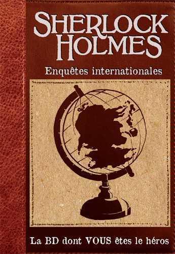 T06 - SHERLOCK HOLMES - ENQUETES INTERNATIONALES