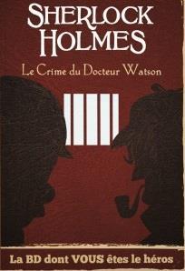 T07 - SHERLOCK HOLMES ET LE CRIME DU DOCTEUR WATSON
