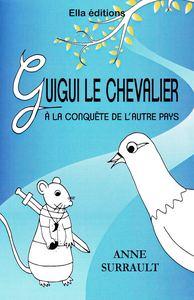 GUIGUI LE CHEVALIER A LA CONQUETE DE L'AUTRE PAYS