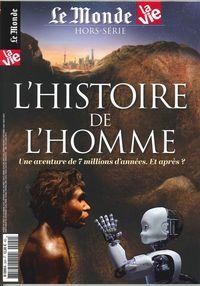 LE MONDE/LA VIE  HS N 20 L'HISTOIRE DE L'HOMME MARS 2017