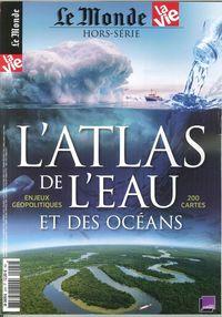 LE MONDE/ LA VIE N  22  ATLAS DE L EAU ET DES OCEANS  NOVEMBRE 2017