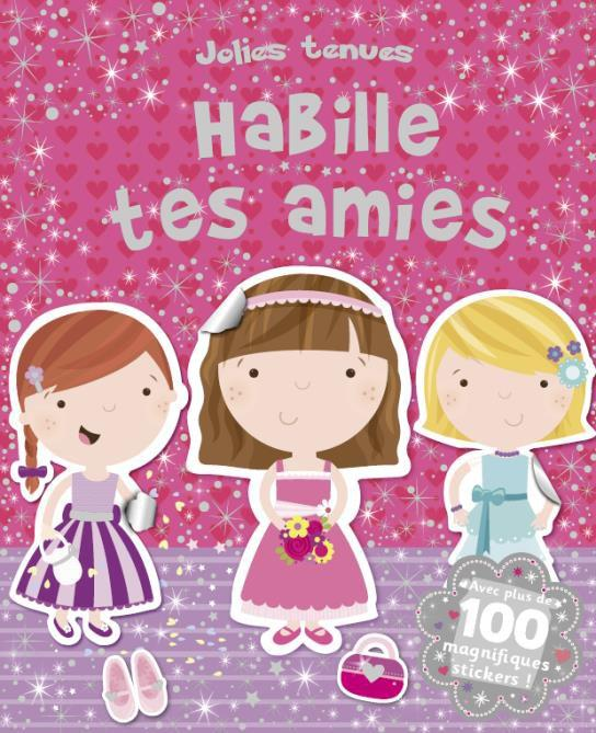 HABILLE TES AMIES (COLL. JOLIES TENUES)
