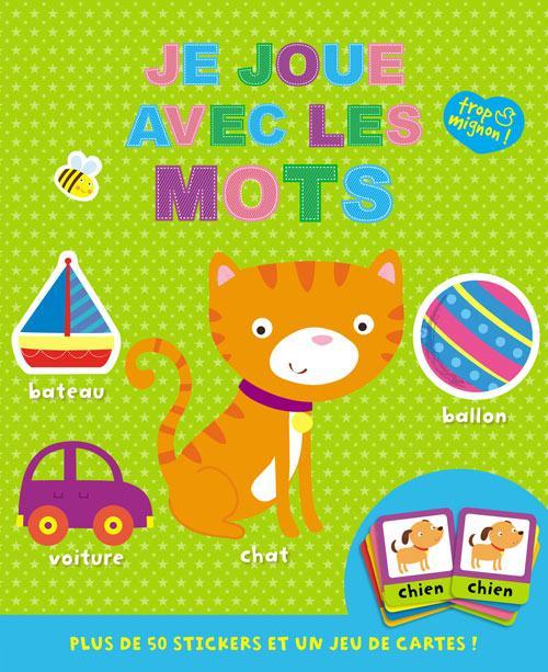 JE JOUE AVEC LES MOTS (COLL. TROP MIGNON !)