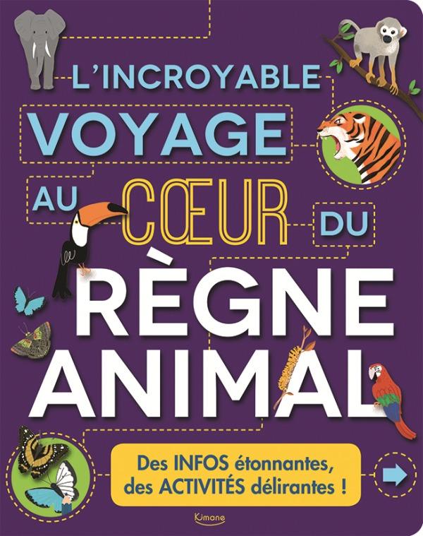L'INCROYABLE VOYAGE AU COEUR DU REGNE ANIMAL
