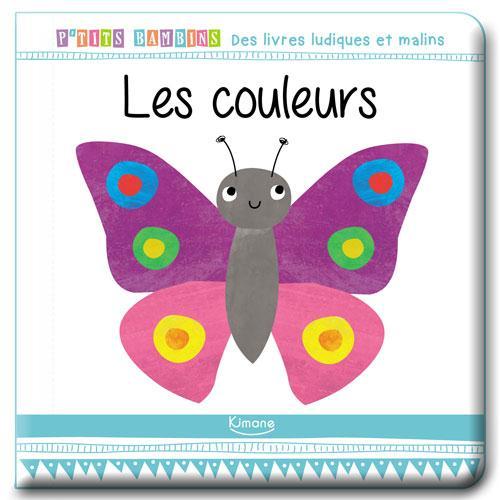 LES COULEURS (COLL. P'TITS BAMBINS)