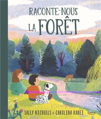 RACONTE-NOUS LA FORET