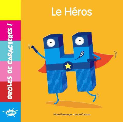 DROLES DE CARACTERES / H LE HEROS