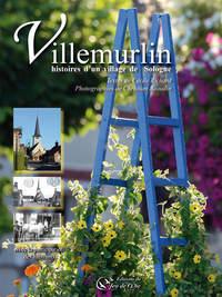VILLEMURLIN, HISTOIRES D'UN VILLAGE DE SOLOGNE