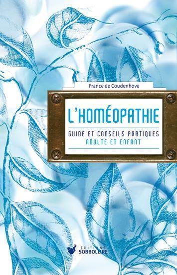 L'HOMEOPATHIE - GUIDE ET CONSEIL PRATIQUE