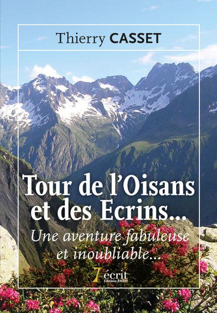 TOUR DE L OISANS ET DES ECRINS  UNE AVENTURE FABULEUSE ET INOUBLIABLE