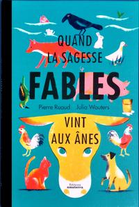 FABLES - QUAND LA SAGESSE VINT AUX ANES