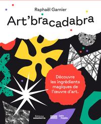 ART'BRACADABRA. DECOUVERTE LES INGREDIENTS MAGIQUES DE L'OEUVRE D'ART