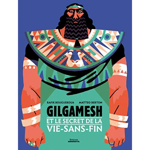 GILGAMESH ET LE SECRET DE LA VIE-SANS-FIN
