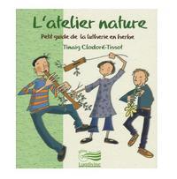 L'ATELIER NATURE : PETIT GUIDE DE LA LUTHERIE EN HERBE