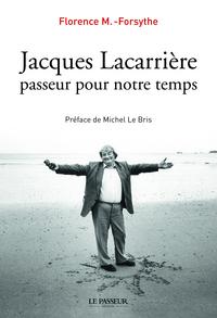 JACQUES LACARRIERE PASSEUR POUR NOTRE TEMPS